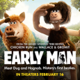 EARLY MAN, the latest animated movie from the creators ofChicken Run and Wallace & Gromit, opens February 16. We're huge Aardman Animation fans, with their stop motion, claymation style combined […]
